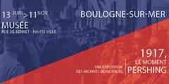 EXPOSITION - «Pershing –Boulogne à l'heure américaine- 1917, le moment Pershing.»