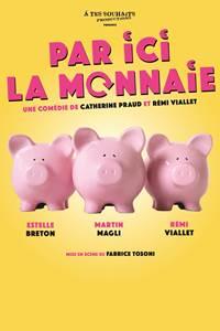 Uzès en Scène - Par ici la monnaie, comédie de Catherine Praud et Rémi Viallet