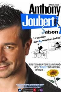 Anthony Joubert - Saison 2 - Le spectacle avec des musiciens dedans !